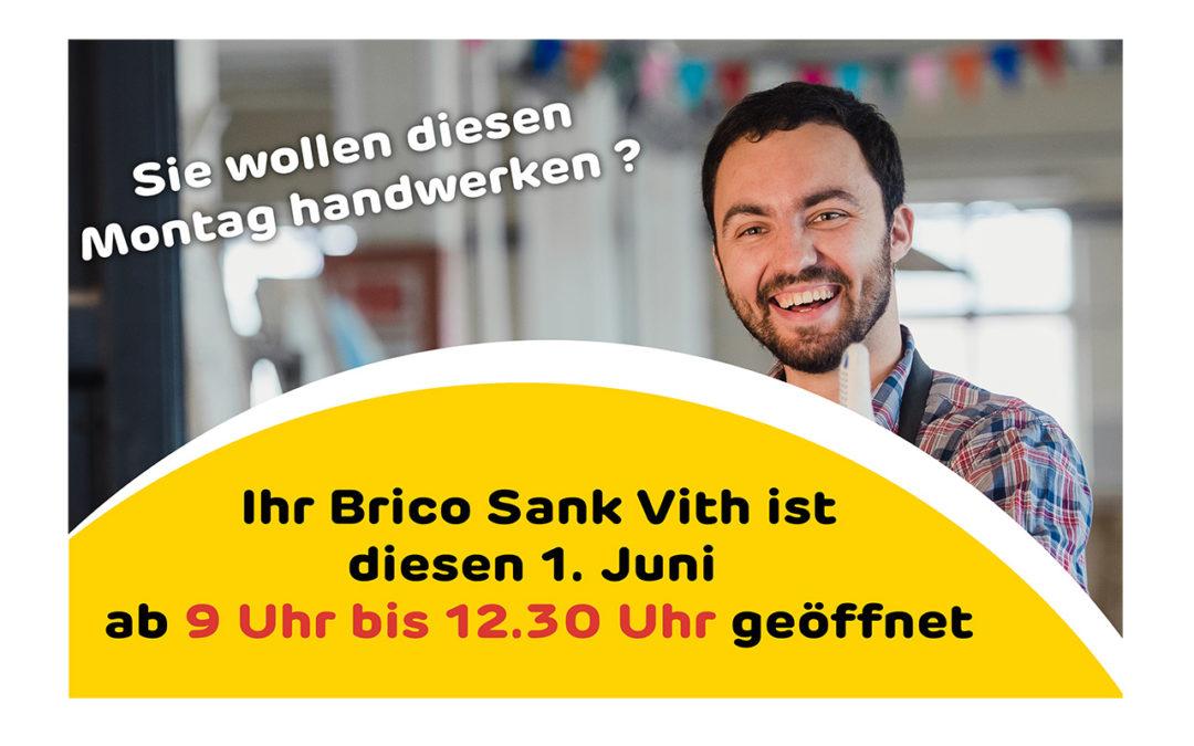 Ihr Brico Sankt Vith ist diesen 1. Juni ab 9 Uhr bis 12.30 Uhr geöffnet