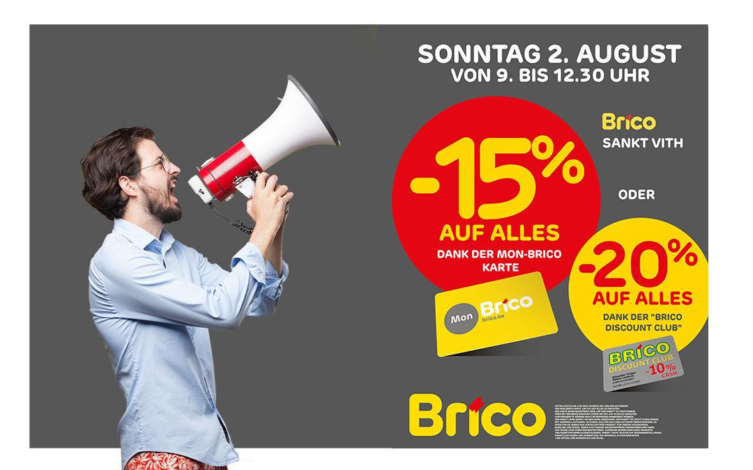 Sonntag 2.08, profitieren Sie von -15%* auf alles mit der Mon-Brico Karte oder -20%* mit der Brico Discount Karte