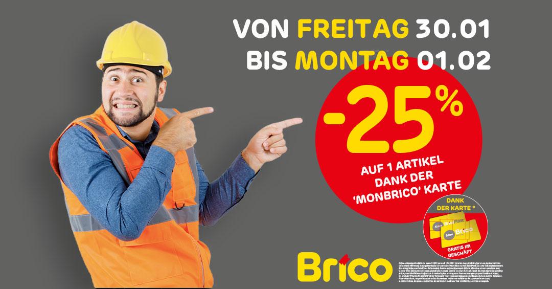 Profitieren Sie von -25%* auf 1 Artikel dank der 'MonBrico' Karte vom 30/01 bis 01/02