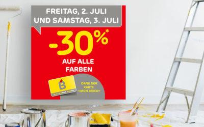 Freitag, 2 und Samstag, 3. Juli profitieren Sie von -30%* auf alle Farben